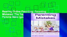 Reading Online Parenting: Parenting Mistakes: The Top 20 Mistakes Parents Make (good parenting,