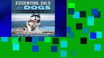 Reading Essential Oils for Dogs: Aromatherapy for beginners AND 103 Essential Oil Recipes (Julie