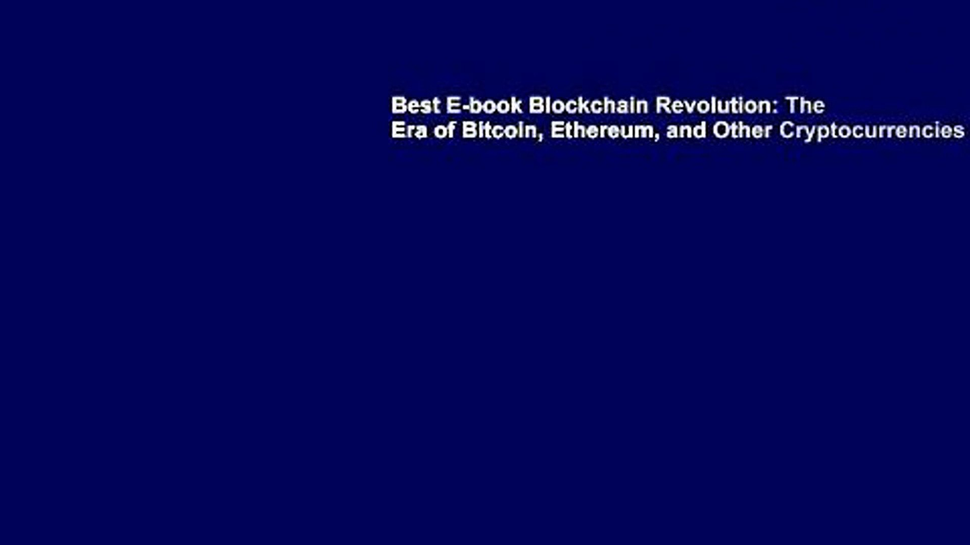 Best E-book Blockchain Revolution: The Era of Bitcoin, Ethereum, and Other Cryptocurrencies