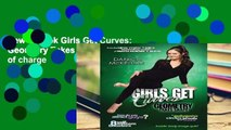 New E-Book Girls Get Curves: Geometry Takes Shape free of charge