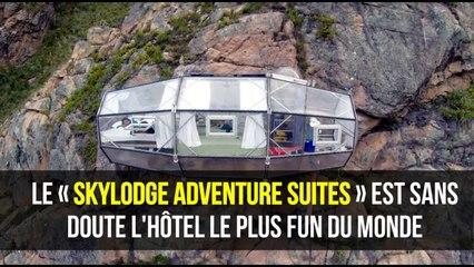 le « Skylodge Adventure Suites », l'hôtel le plus fun du monde