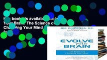 this books is available Evolve Your Brain: The Science of Changing Your Mind any format