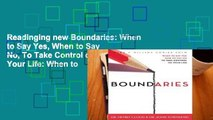 Readinging new Boundaries: When to Say Yes, When to Say No, To Take Control of Your Life: When to