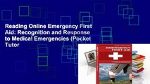 Reading Online Emergency First Aid: Recognition and Response to Medical Emergencies (Pocket Tutor