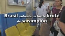Brasil enfrenta un fuerte brote de sarampión