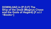 DOWNL0AD in [P.D.F] The Ship of the Dead (Magnus Chase and the Gods of Asgard) [F.u.l.l ~Books~]