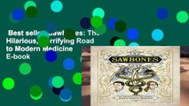 Best seller  Sawbones: The Hilarious, Horrifying Road to Modern Medicine  E-book