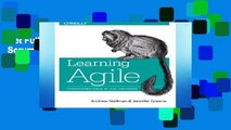 Get Full Learning Agile: Understanding Scrum, XP, Lean, and Kanban For Kindle