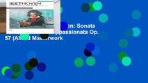 New Releases Beethoven: Sonata No 23 in F Minor: Appassionata Op. 57 (Alfred Masterwork