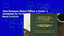 New Releases Watch Officer s Guide: A Handbook for All Deck Watch Officers (U.S. Naval Institute