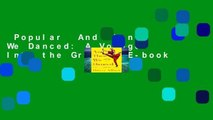 Popular  And Then We Danced: A Voyage Into the Groove  E-book