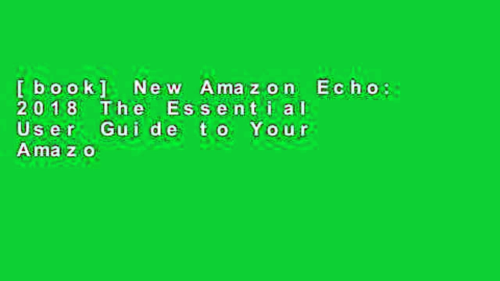 [book] New Amazon Echo: 2018 The Essential User Guide to Your Amazon Echo with Tips and Tricks: