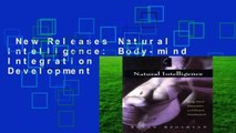 New Releases Natural Intelligence: Body-mind Integration and Human Development Complete