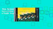 New Releases Brainwashed: How Universities Indoctrinate America s Youth  Any Format