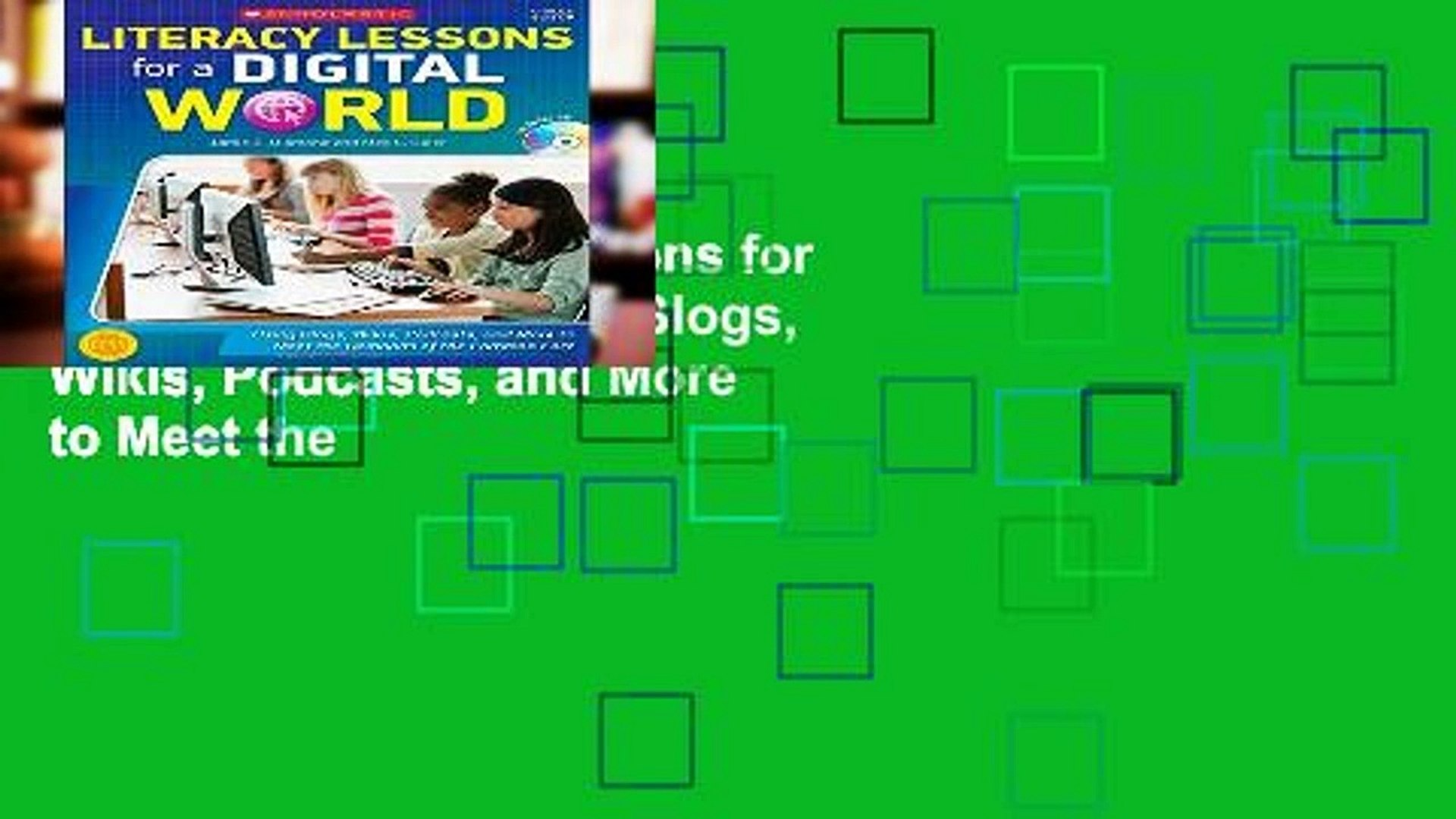 Reading Literacy Lessons for a Digital World: Using Blogs, Wikis, Podcasts, and More to Meet the