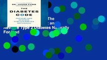 this books is available The Diabetes Code: Prevent and Reverse Type 2 Diabetes Naturally For Ipad