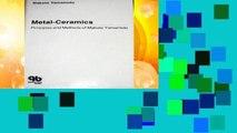 New Releases Metal Ceramics: Principles and Methods  Review