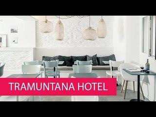 TRAMUNTANA HOTEL - SPAIN, GIRONA