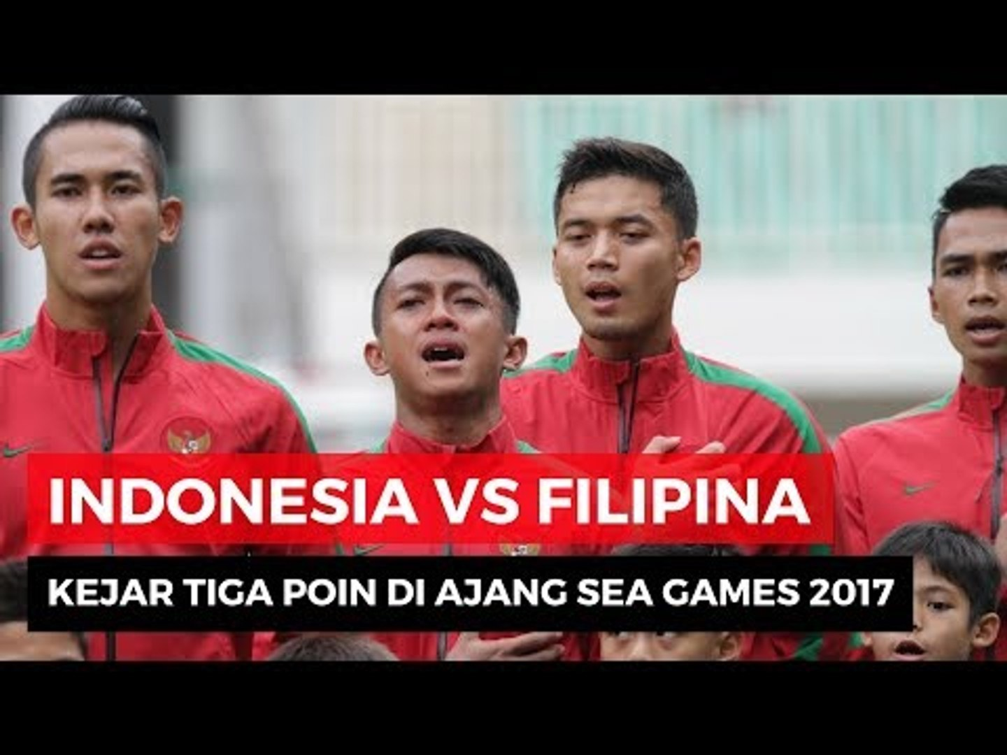 Jelang Laga Indonesia VS Filipina SEA Games 2017