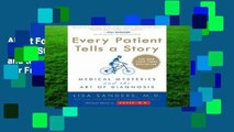 About For Books  Every Patient Tells a Story: Medical Mysteries and the Art of Diagnosis  For Full