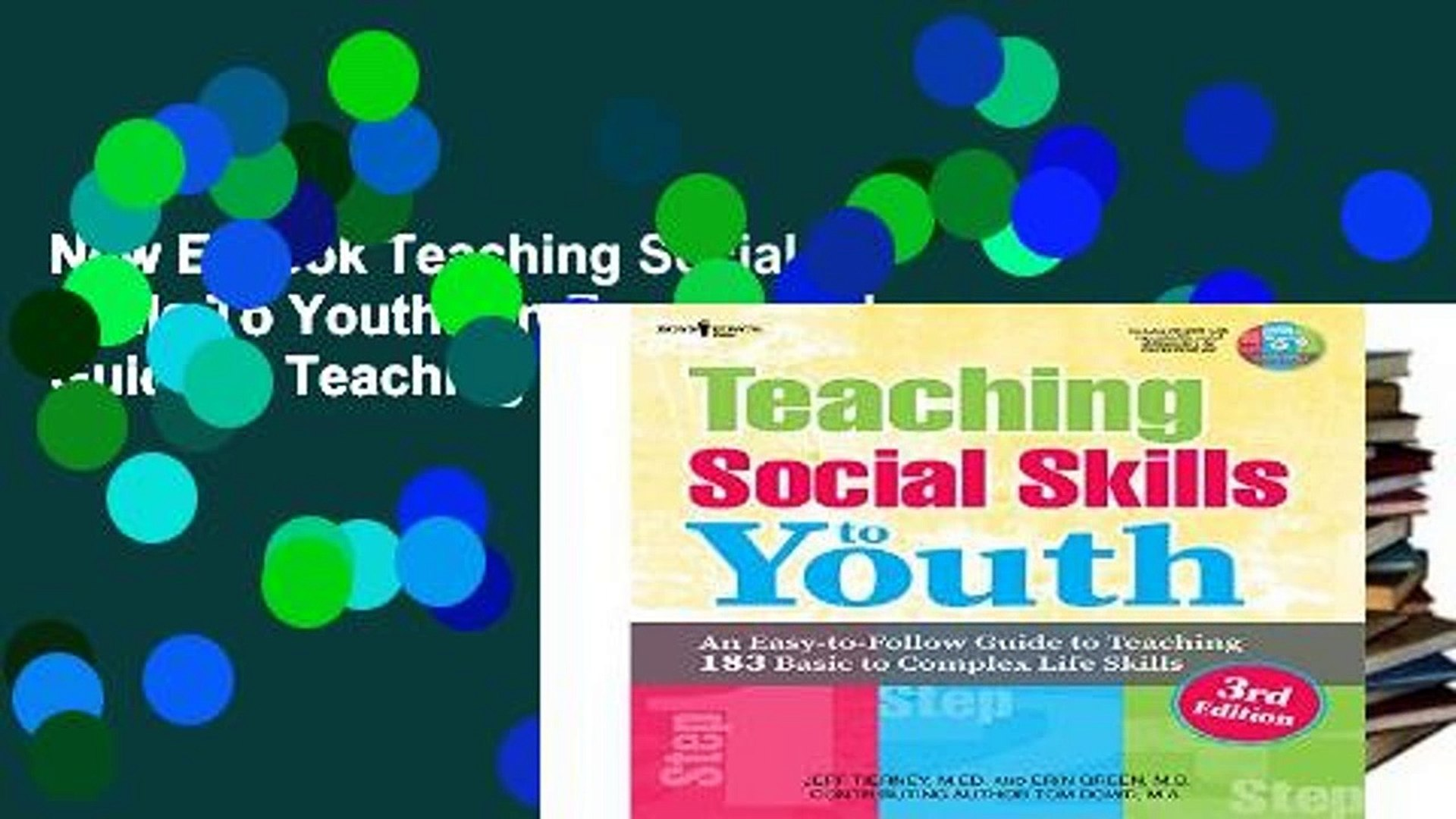 New E-Book Teaching Social Skills To Youth: An Easy-to-Follow Guide to Teaching 183 Basic to