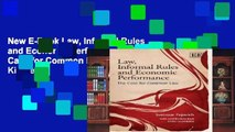 New E-Book Law, Informal Rules and Economic Performance: The Case for Common Law For Kindle
