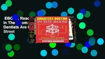 EBOOK Reader Smartest Doctor In The Room: How Doctors And Dentists Are Outwitting Wall Street