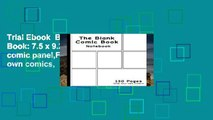 Trial Ebook  Blank Comic Book: 7.5 x 9.25, 130 Pages, comic panel,For drawing your own comics,