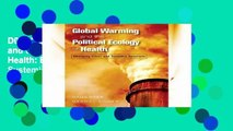 D0wnload Online Global Warming and the Political Ecology of Health: Emerging Crises and Systemic