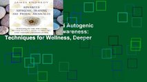 Best E-book Advanced Autogenic Training and Primal Awareness: Techniques for Wellness, Deeper