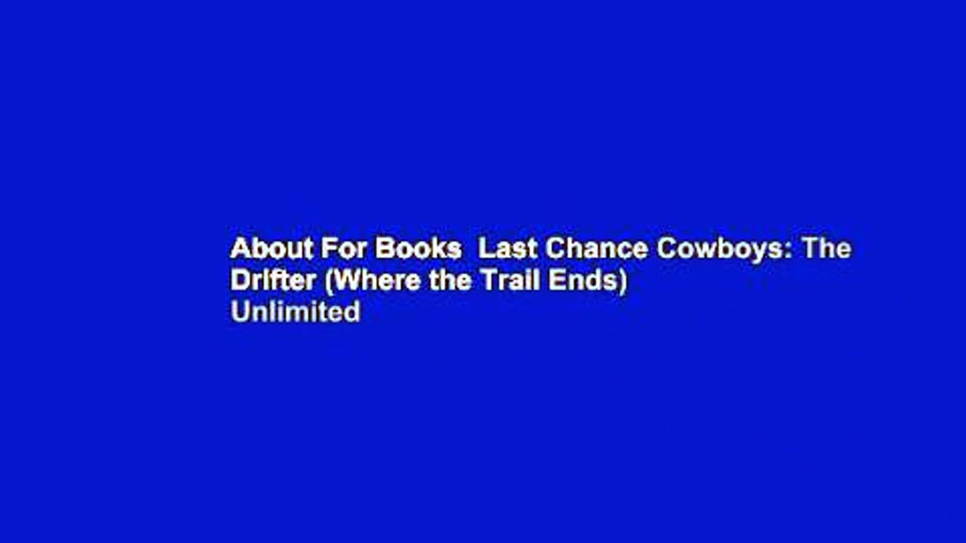 About For Books  Last Chance Cowboys: The Drifter (Where the Trail Ends)  Unlimited