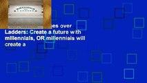 Trial Ebook  Bridges over Ladders: Create a future with millennials, OR millennials will create a
