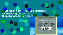 Best seller  Communication Strategies for Managing Conflict: A Guide for Academic Leaders