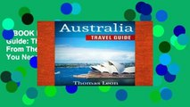 EBOOK Reader Australia Travel Guide: The Real Travel Guide From The Real Traveler. All You Need