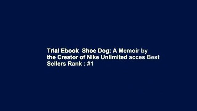 Trial Ebook  Shoe Dog: A Memoir by the Creator of Nike Unlimited acces Best Sellers Rank : #1