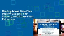 Reading books Case Files Internal Medicine, Fifth Edition (LANGE Case Files) Full access