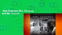 New Releases Mrs. Kennedy and Me  Review