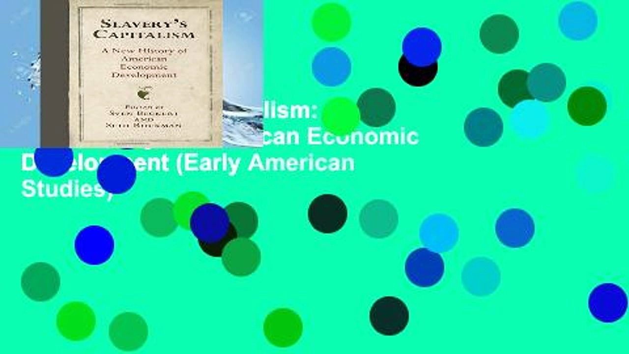 View Slavery s Capitalism: A New History of American Economic Development (Early American Studies)