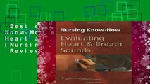Best ebook  Nursing Know-How: Evaluating Heart and Breath Sounds (Nursing Know- How)  Review