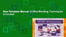 New Releases Manual of Wire Bending Techniques  Unlimited
