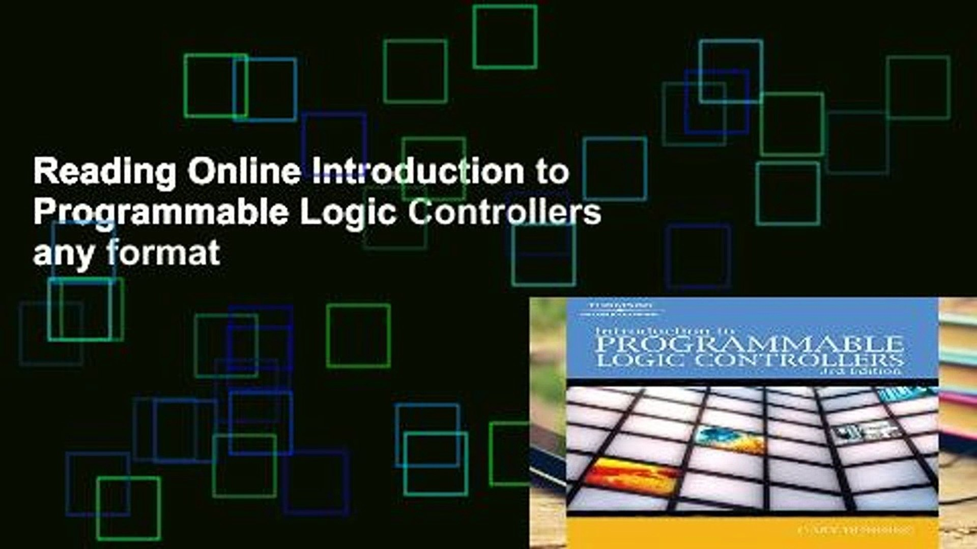 Reading Online Introduction to Programmable Logic Controllers any format