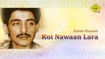 Zubair Hussain - Koi Nawaan Lara Lara - Pakistani Old Hit Songs