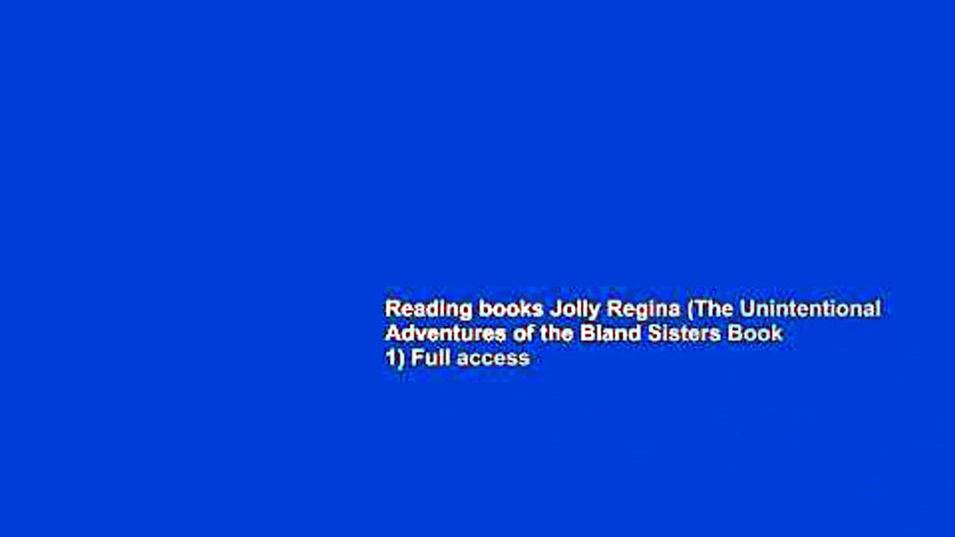 Reading books Jolly Regina (The Unintentional Adventures of the Bland Sisters Book 1) Full access
