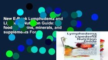 New E-Book Lymphedema and Lipedema Nutrition Guide: foods, vitamins, minerals, and supplements For