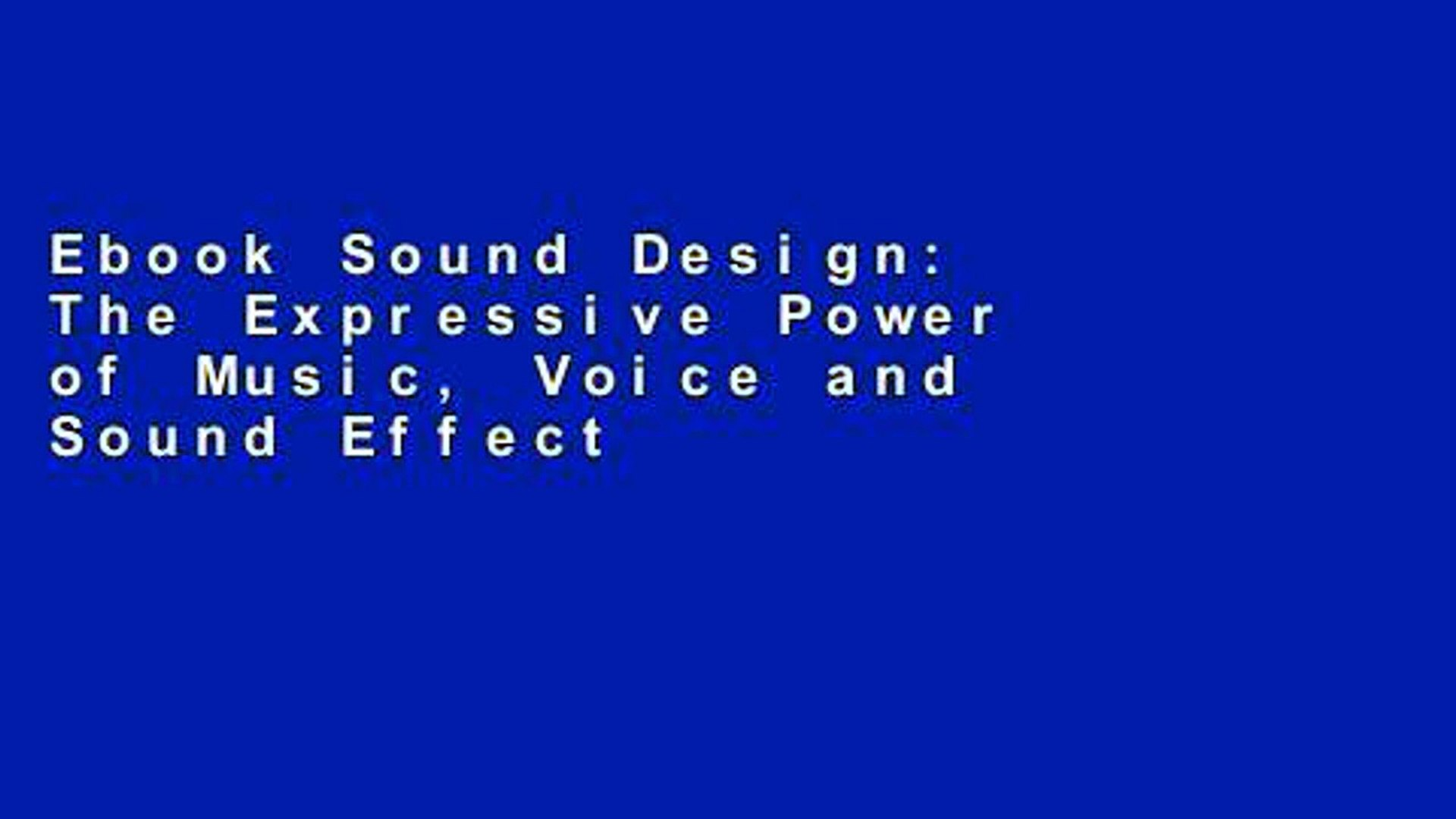 Ebook Sound Design: The Expressive Power of Music, Voice and Sound Effects in Cinema Full