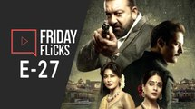 Friday Flicks E 27| Saheb Biwi Aur Gangster 3 Movie Review | Happy Phir Bhag Jayegi Trailer | Dhadak Box Office