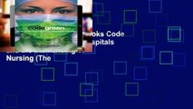 viewEbooks & AudioEbooks Code Green: Money-Driven Hospitals and the Dismantling of Nursing (The