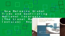 New Releases Global Trade and Conflicting National Interests (The Lionel Robbins lectures)  Any
