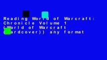 Reading World of Warcraft: Chronicle Volume 1 (World of Warcraft (Hardcover)) any format