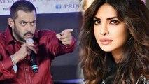 Salman khan lashes out at Priyanka Chopra as she quits his film Bharat | FilmiBeat